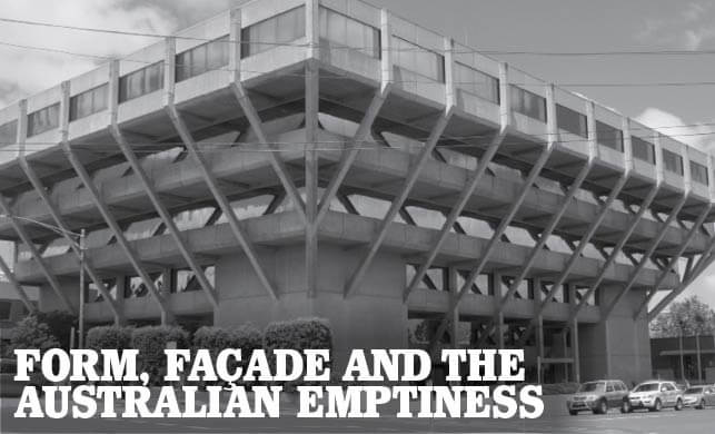 Vault Magazine - Form, Façade and the Australian Emptiness